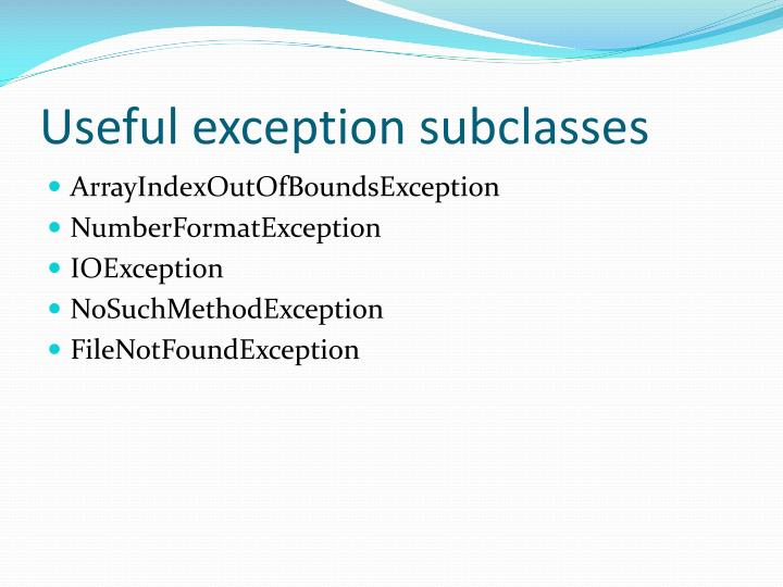 Useful exception subclasses