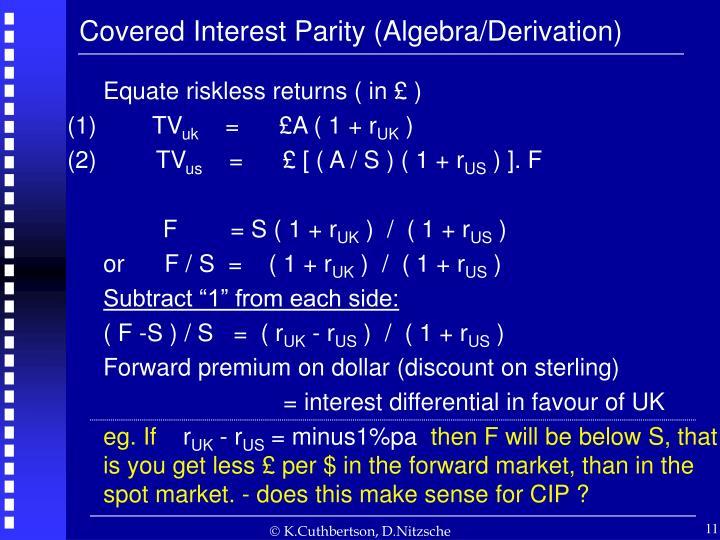Covered Interest Parity (Algebra/Derivation)