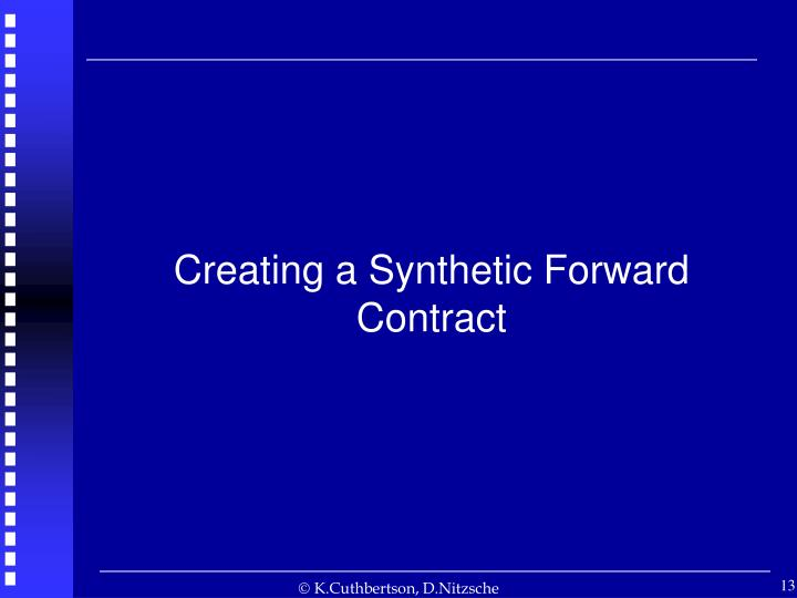 Creating a Synthetic Forward Contract