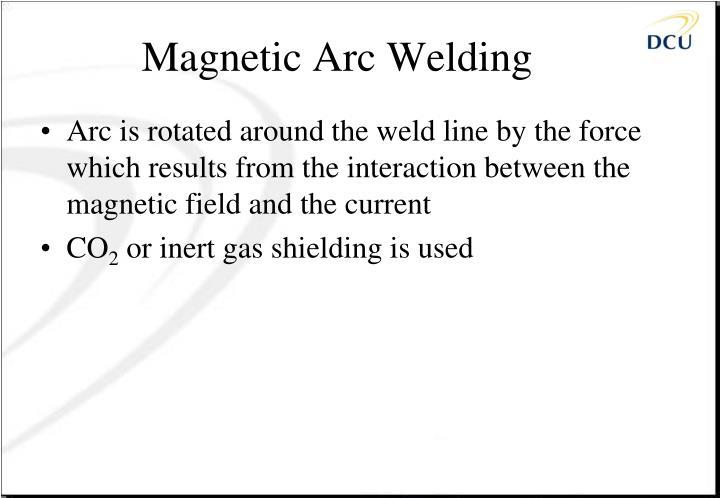 Magnetic Arc Welding