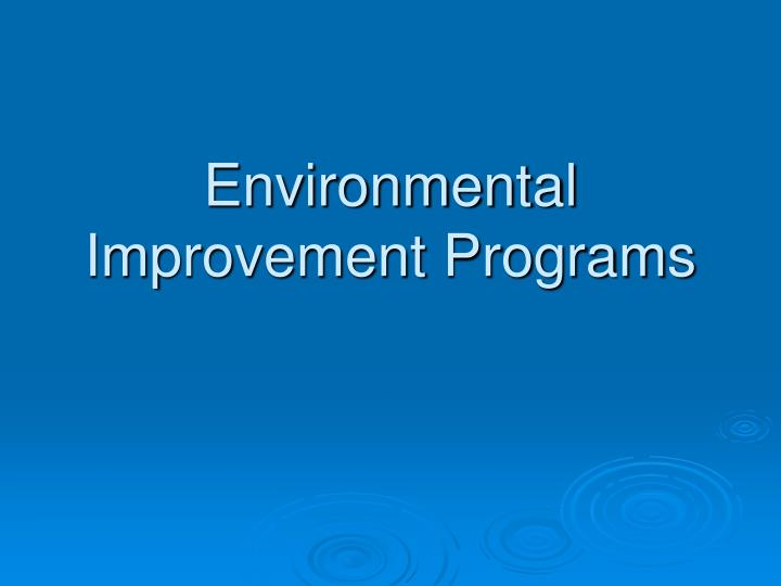 Environmental Improvement Programs