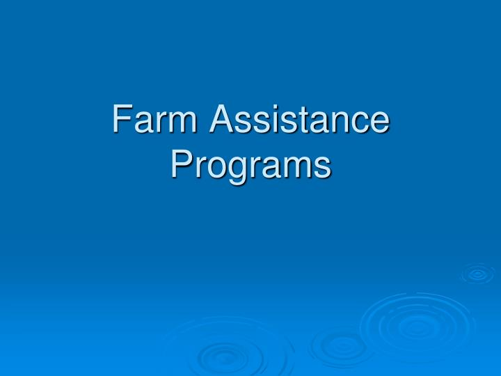 Farm Assistance Programs