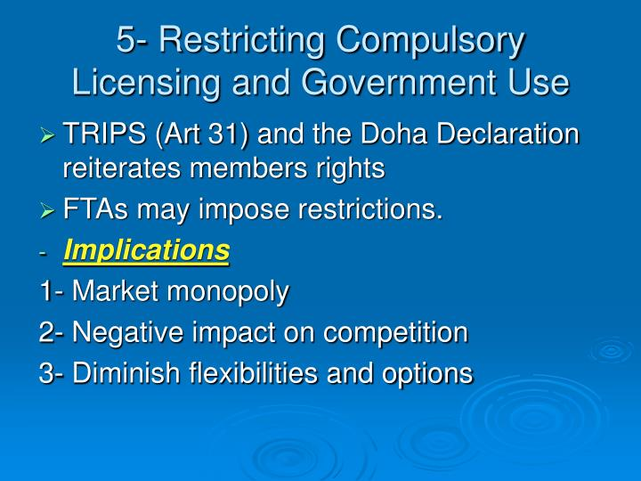 5- Restricting Compulsory Licensing and Government Use