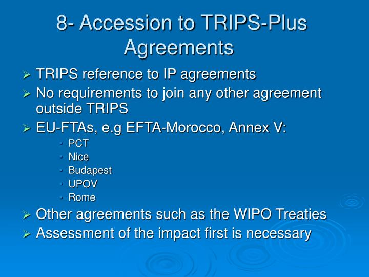 8- Accession to TRIPS-Plus Agreements