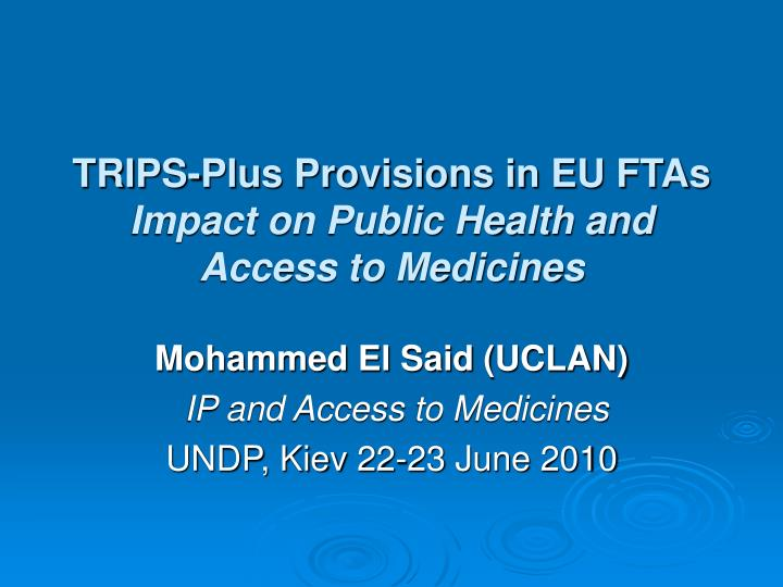 Trips plus provisions in eu ftas impact on public health and access to medicines