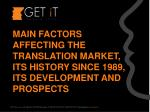 main factors affecting the translation market its history since 1989 its development and prospects