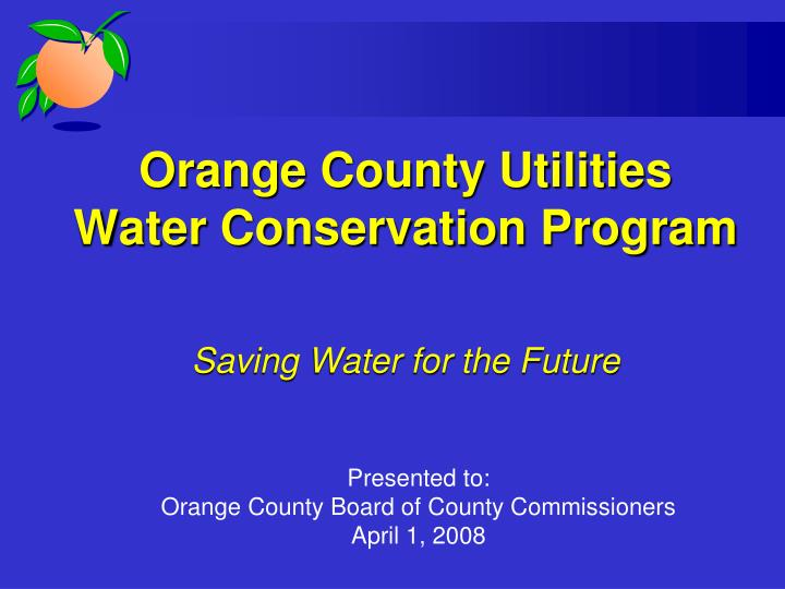 orange county utilities water conservation program saving water for the future n.