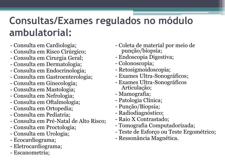 Consultas/Exames regulados no módulo ambulatorial: