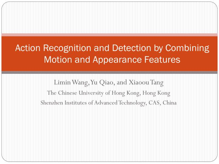 action recognition and detection by combining motion and appearance features n.