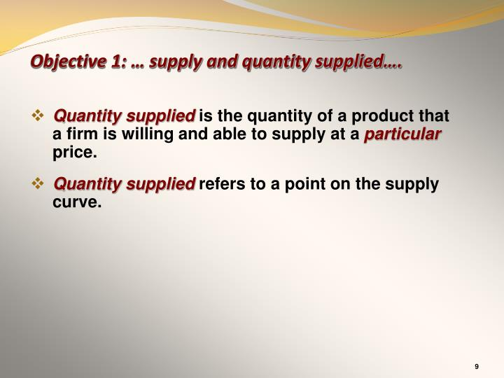 Objective 1: … supply and quantity supplied….