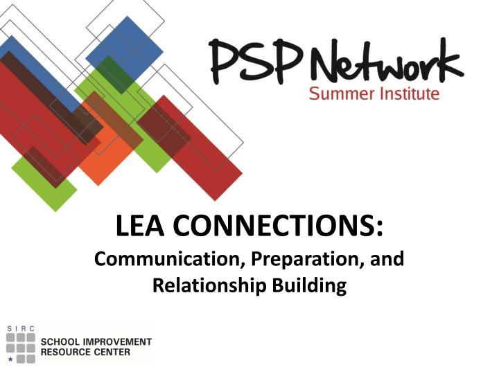 lea connections communication preparation and relationship building