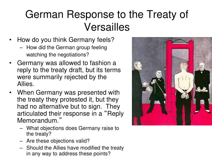 the treaty of versailles a formal agreement to end the war World war i ended with the treaty of versailles june 28, 1919 world war i (1914-1918) was finally over this first global conflict had claimed from 9 million to 13 million lives and caused unprecedented damage.