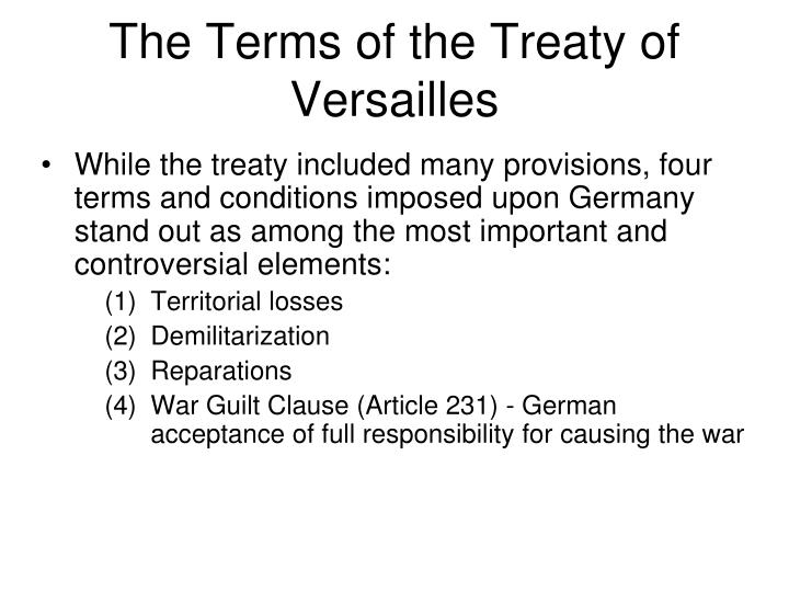 an analysis of the main terms of the treaty of versailles and the subsequent consequences How did the treaty of versailles  what is clear from the terms of the treaty is that france had one main  of defeat as much as the treaty terms.