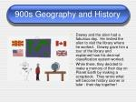 900s geography and history
