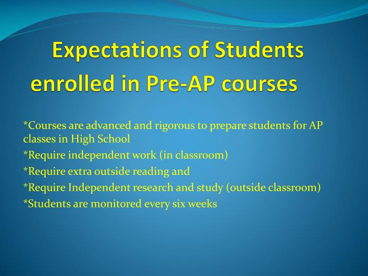 Expectations of students enrolled in pre ap courses