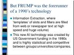 but frump was the forerunner of a 1990 s technology