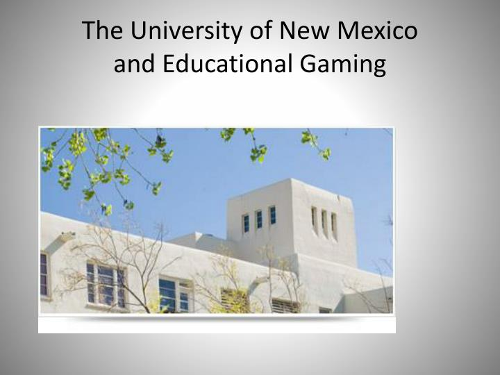 the university of new mexico and educational gaming n.