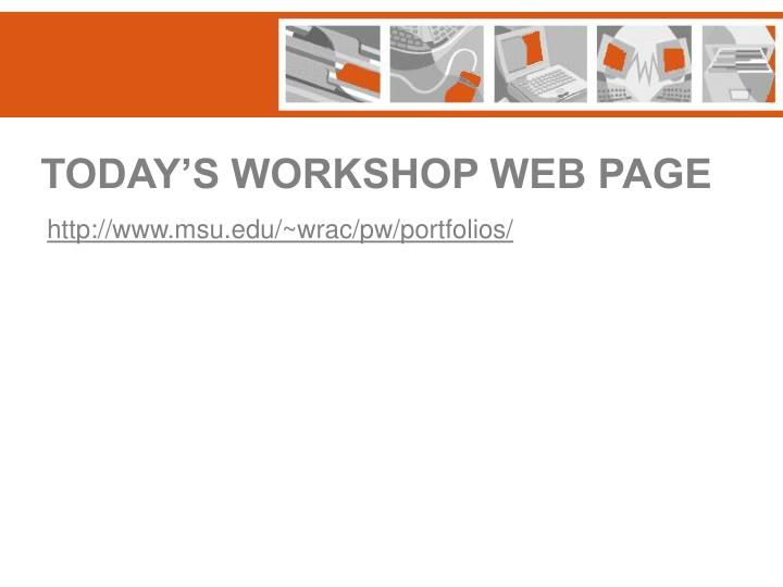 TODAY'S WORKSHOP WEB PAGE