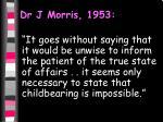 dr j morris 1953