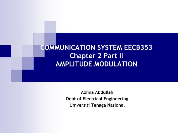 communication system eecb353 chapter 2 part ii amplitude modulation n.