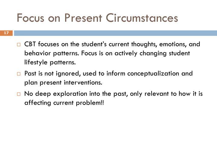 Focus on Present Circumstances