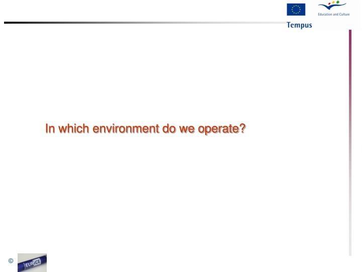 In which environment do we operate?