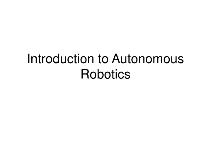 introduction to autonomous robotics n.