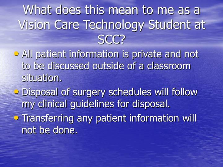 What does this mean to me as a Vision Care Technology Student at SCC?