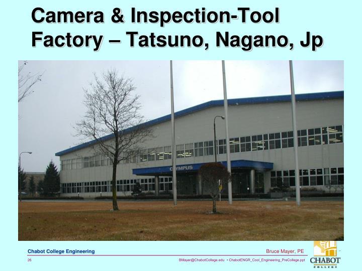 Camera & Inspection-Tool Factory – Tatsuno, Nagano, Jp