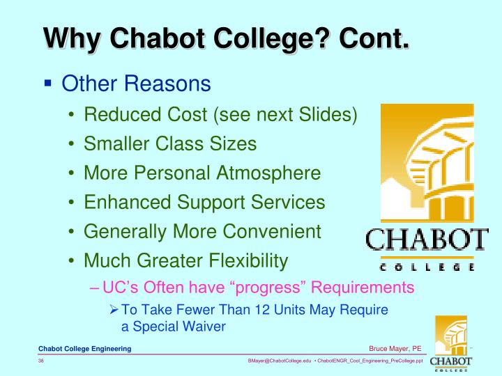 Why Chabot College? Cont.