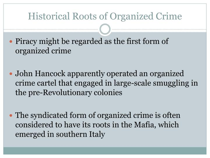 Historical Roots of Organized Crime