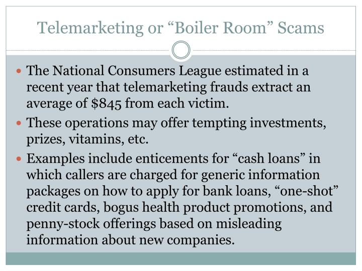 "Telemarketing or ""Boiler Room"" Scams"