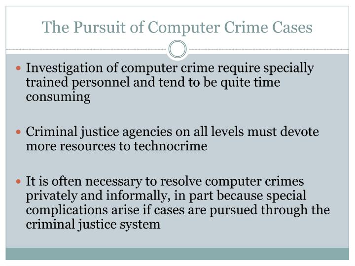 The Pursuit of Computer Crime Cases