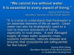 we cannot live without water it is essential to every aspect of living