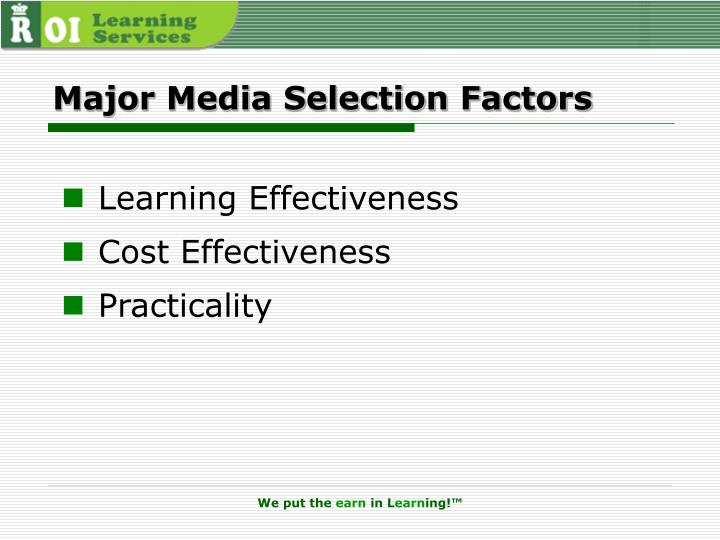 Major Media Selection Factors