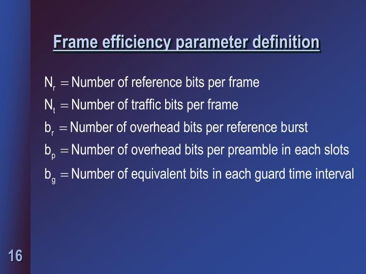 Frame efficiency parameter definition