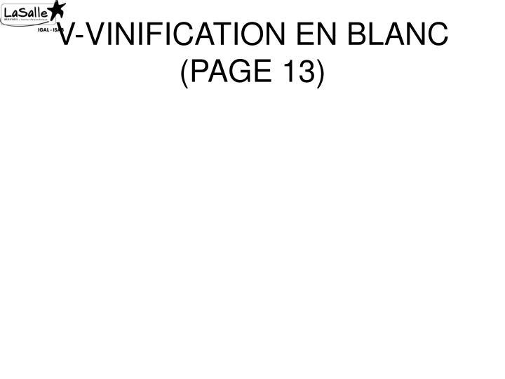 V-VINIFICATION EN BLANC (PAGE 13)
