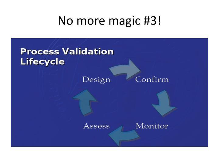 No more magic #3!