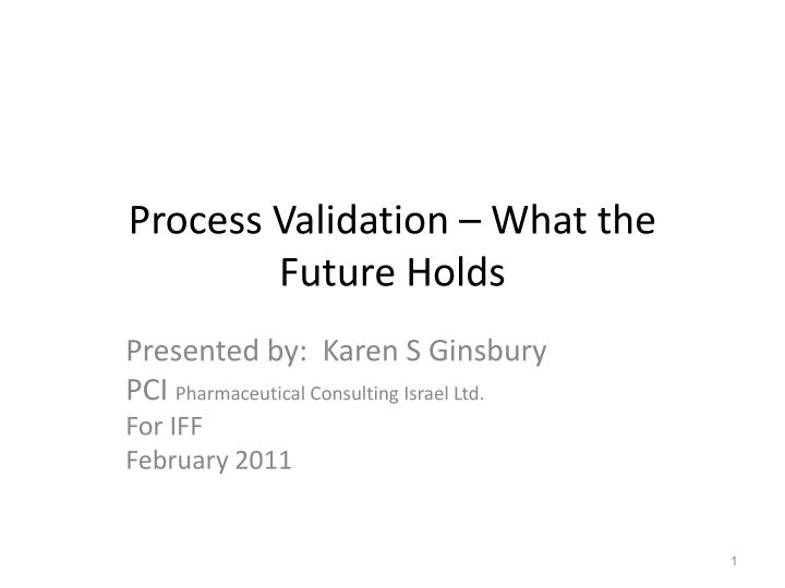 Process validation what the future holds