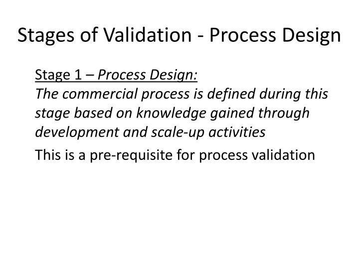 Stages of Validation - Process Design