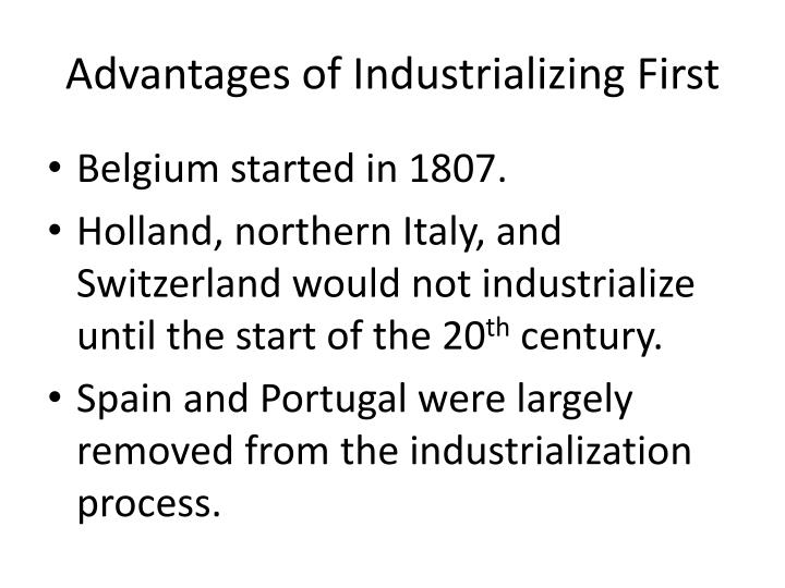 Advantages of Industrializing First