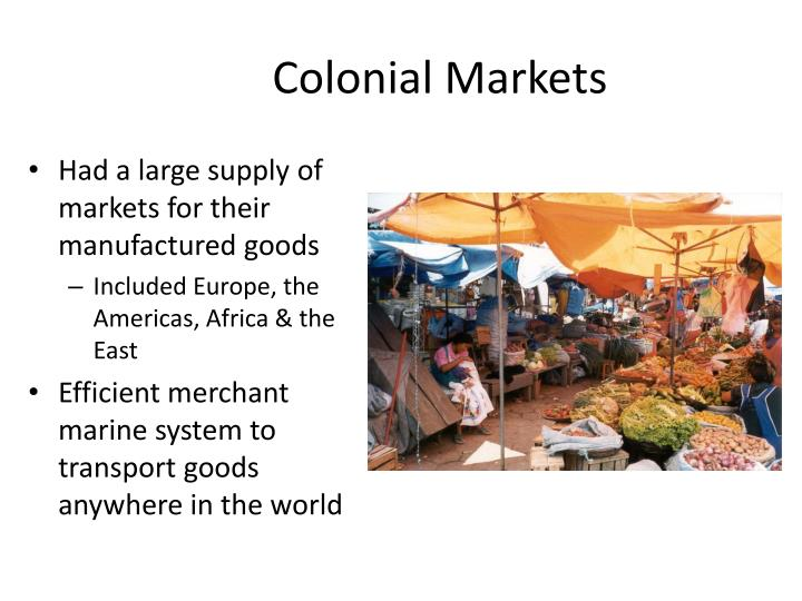 Colonial Markets