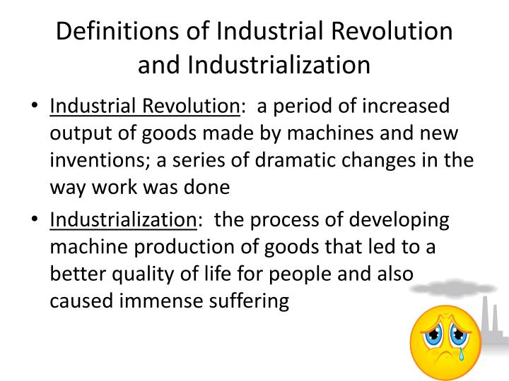 Definitions of Industrial Revolution and Industrialization