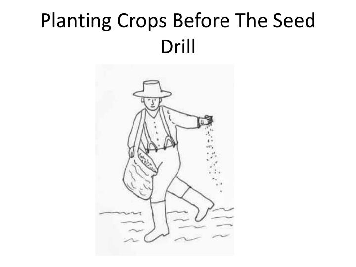 Planting Crops Before The Seed Drill