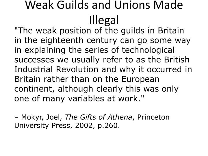 Weak Guilds and Unions Made Illegal