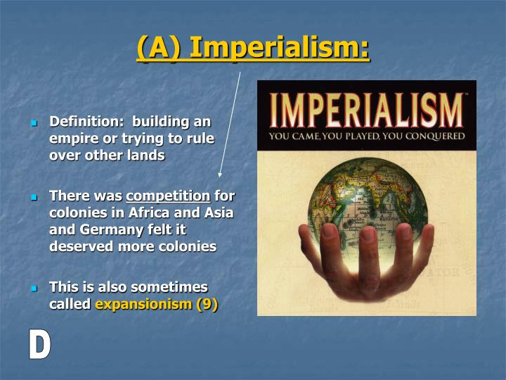 Definition:  building an empire or trying to rule over other lands