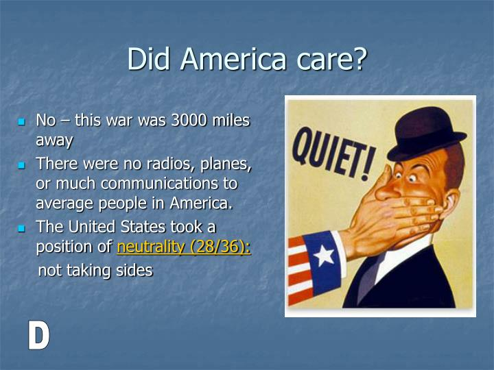 No – this war was 3000 miles away