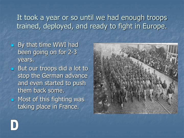 By that time WWI had been going on for 2-3 years.