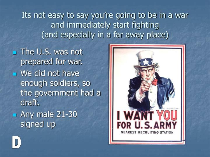 The U.S. was not prepared for war.
