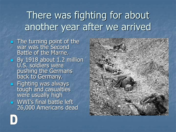 The turning point of the war was the Second Battle of the Marne.